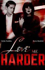 LOVE ME HARDER by AmihanMaxTine