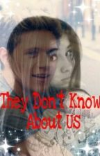 They Don't Know About Us (Niall Horan FF) by Helli_Niki