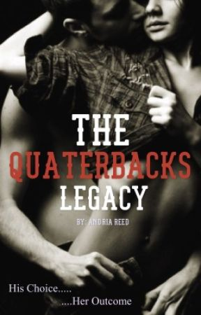 The Quaterbacks Legacy by AndriaReed22