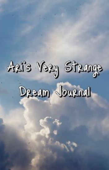Ari's Very Strange Dream Journal