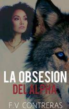 La obsesión del Alpha © by Fer_Shu540