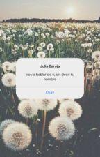 Voy a hablar de ti, sin decir tu nombre by barojita_04