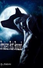 Broken But Bound by Lunabiff