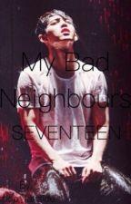My Bad Neighbours Seventeen ||SEVENTEEN FF|| [German] || by kpop_fanside