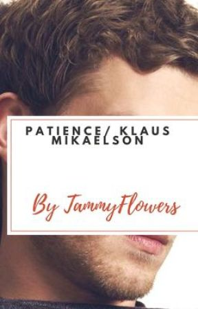 Patience // Klaus Mikaelson © by missreadalot17