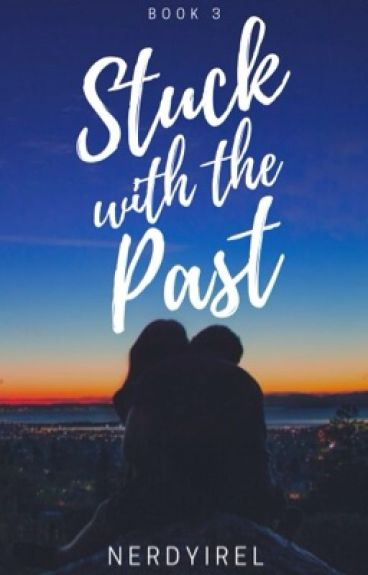 Stuck with the past (Kathniel) SITM book 3