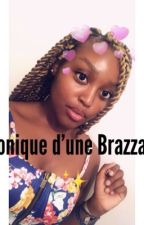 Chronique d'une Brazzaa 🇨🇬 by unebrazzaaaa
