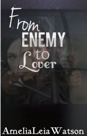 From Enemy To Lover by AmeliaLeiaWatson