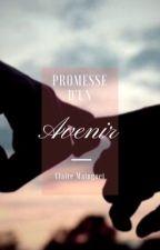 Promesse d'un Avenir (T3) by ClaireMainguet