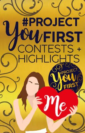 #ProjectYouFirst Contests + Highlights by ProjectYouFirst