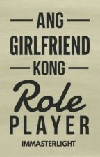 ANG GIRLFRIEND KONG ROLE PLAYER [SUPER SLOW UPDATE] by immasterlight