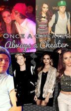 Once a Cheater, Always a Cheater by xboybandobsessedx