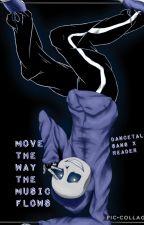 Dancetale Sans x reader(Move the way the Music Flows). [SLOW UPDATES] by FantasyFoxGamerGirl
