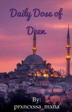 Daily Dose of Deen by prxncxssa_mxna