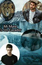 Mi Mate Es Un Cazador by Ilovewolfss