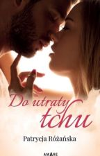 WALCZ O MNIE DO UTRATY TCHU by patrishia2906
