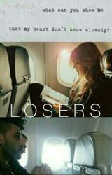 Losers | Abel Tesfaye  by theidollovingwriter
