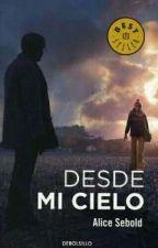 Desde mi Cielo [Alice Sebold] by courage-fear