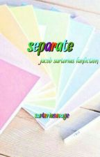 separate *ೃ | js by sartoriusavage