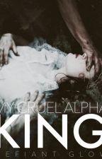 My Cruel Alpha King by Aafreen522fun