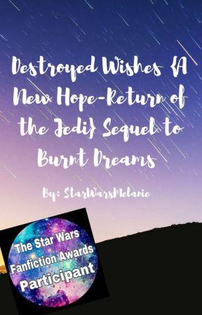 Destroyed Wishes {Anakin Skywalker} Sequel to Burnt Dreams by StarWarsMelanie