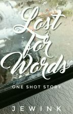 Lost for Words (one shot) by Jewink