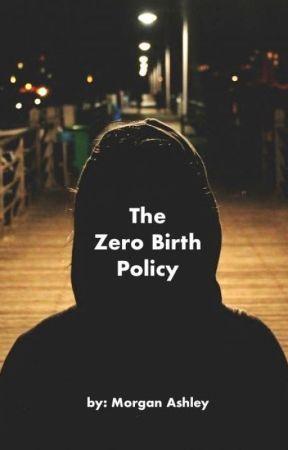 The Zero Birth Policy by MorgzAshley7