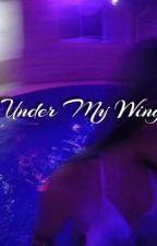 Under My Wing -Sequel To Adopted By Chris Brown  by LeyLeyTheBarbie