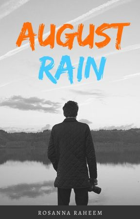 August Rain | #Wattys2017 by Jesuis01