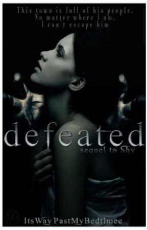 Defeated (SHY BOOK #2) by ItsWayPastMyBedtimee