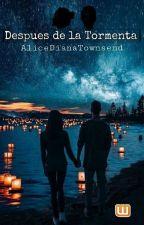 Despues de la tormenta (Lo Que Nunca Esperas III) by AliceDianaTownsend
