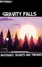 Gravity Falls: Mysteries, secrets and theories by jmbbythebay