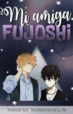 Mi Amiga Fujoshi by YouFuckingQueen