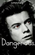 Im Dangerous- Larry AU by stylesforme34