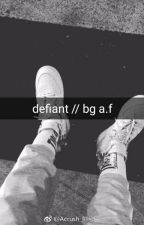 defiant | bg a.f by hansiie