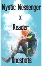 Mystic Messenger X Reader Oneshots by TxpedUpHeart