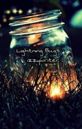 Lightning Bugs (Wattys 2017) by izzywriter2
