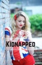 Kidnapped (Complete) by AlyssaHoran2021