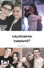 California Dreams? ~ Bratayley Fanfiction by bratayay