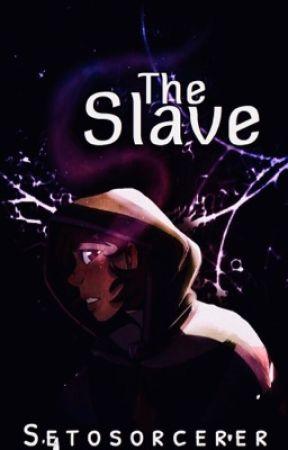 The Slave: A SetoSorcerer/ ClassicPsy/ Waglington Story by missmatched123