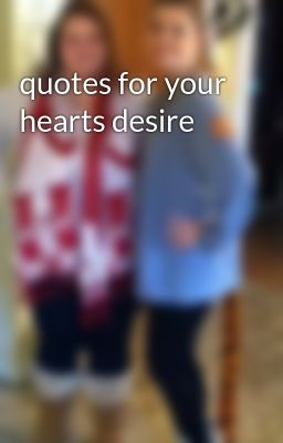 quotes for your hearts desire