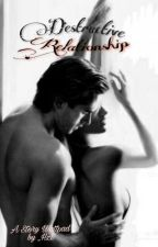 Destructive Relationship by HazeliaTavanya27