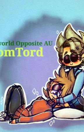 EddsWorld Opposite Day AU (TomTord) by 0TomTheAlcoholic0