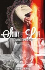 Skinny Love - A Tratie Fanfiction by ghostkingg