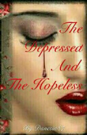 The depressed and the hopeless by Danesia87