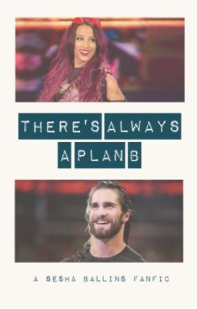 There's Always a Plan B   Sesha Ballins Fanfic by WWESrutay