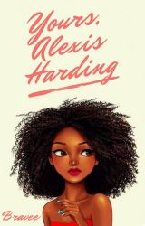 Yours, Alexis Harding by Bravee