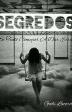 Segredos - livro 1 by GabiLacerda1