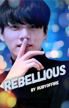Rebellious (A BTS Jungkook Fanfic) - My Little Rebel (Final) - Wattpad