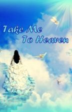 Take Me To Heaven by ishaille
